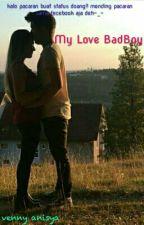 My Love Badboy by vennynuranisya