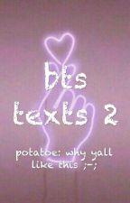 bts texts 2 by Proud_Potatoe