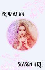 produce 101  | season three by softbyunbaek
