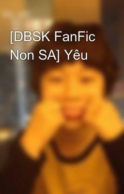 [DBSK FanFic Non SA] Yêu