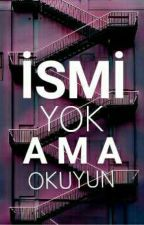 İSMİ YOK AMA OKUYUN by Demir-_