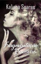 FRAGMENTAÇÃO by KalianaSoares