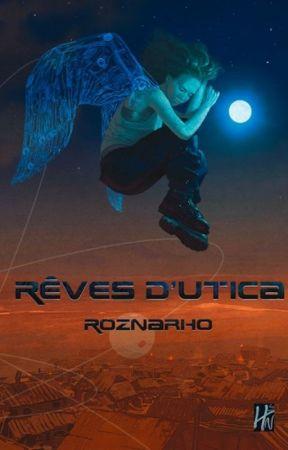 Rêves d'Utica by Roznarho