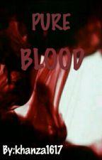Pure Blood by khanza1617
