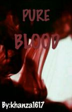 Pure Blood by Kepo_Lo