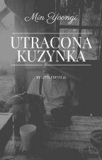 Utracona kuzynka/ Min Yoongi by LittleDevil56