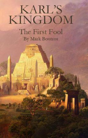 Karl's Kingdom: The First Fool by Mpb2012
