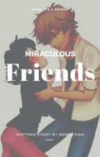 Friends ♡ Miraculous  by Rebellowa