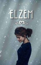 ELZEM #Wattys2017 by sefagztk