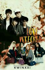 Love Wrecked by KwinxXi