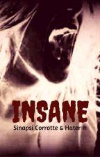INSANE by Sinapsi_Corrotte