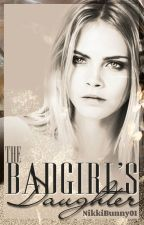 The Badgirl's Daughter by NikkiBunny01
