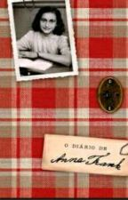 O Diário de Anne Frank (Versão Completa) by Cahaparecida