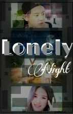 Lonely Night [Chanyeol EXO Fanfiction] by NiiHya24