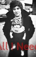 All I Need (A Harry Styles Single Father Fanfic) by skylerharris