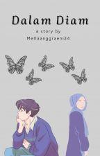 Cinta Dalam Diam (REVISI) by Mellaanggraeni24
