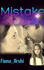 Mistake Arshi by Fiona_Arshi
