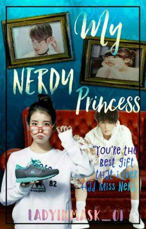 My Nerdy Princess [On-Going] by Lady_Kim01