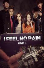 I FEEL NO PAIN... by chiaki_08