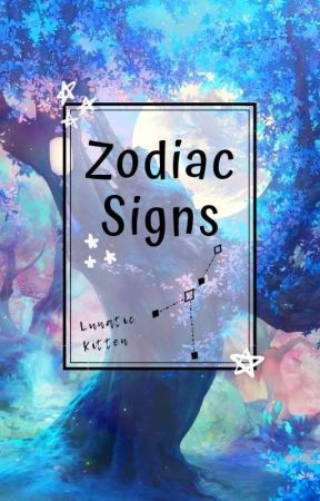 Zodiac Signs•COMPLETED by Lunatic_Kitten