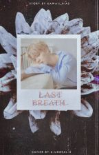 Last breath | Jimin x Reader by Kawaii_Rias