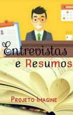 Entrevistas e Resumos! by imagine_01