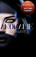 Anomalie [ EN CORRECTION ] by Tinuviel11
