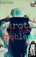 Garota Problema by panda_dokrl