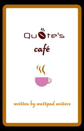 Quote's Café by undoubtedlymine