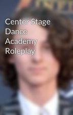 Center Stage Dance Academy Roleplay by LillyKOffic