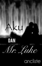 Aku dan Mr. Luke by ancliste