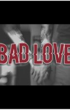 •Bad Love•[ZAWIESZONE] by ImSoLonelyInside