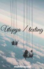 Ütopya / texting by mahfiheceler