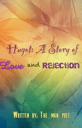 Hugot: A Story of Love and Rejection (English Poems) by the_man_poet