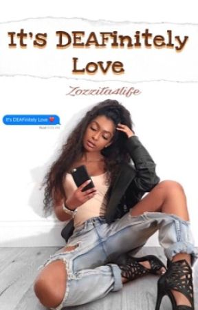 It's DEAFinitely Love || August Alsina fanfic [Slow Updates] by Zozzita4Life