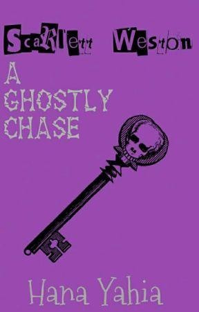 Scarlett Weston : A Ghostly Chase by HanaYahia