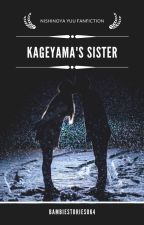 Kageyama's sister (Nishinoya Yuu - Haikyuu!! fanfiction) by bambiestories064