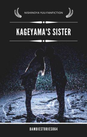 Kageyama's sister(Nishinoya Yuu - Haikyuu!! fanfiction) by bambiestories064