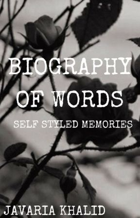 Biography Of Words by ZarishaKhan