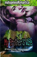 My Brother's Wife by mshopelessRomantica