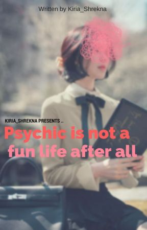 Psychic is not a fun life after all. by Kiria_Shrekna