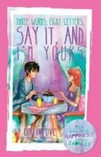Three Words,Eight Letters-Say It and I'm Yours(A Niall Horan Fanfic) by 1DsBumXxX