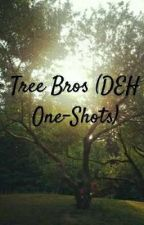 Tree Bros (DEH One-Shots) [COMPLETE] by theschuylerlams