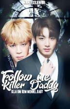 Follow me, Killer Daddy||JiKook by mandyxkawaii