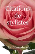 Citations de stylistes  by Hamadryade