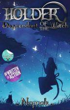 HOLDER : Descendants of Witch by nopnob