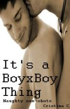 It's a BoyxBoy Thing [Naughty one-shots] by MissCris