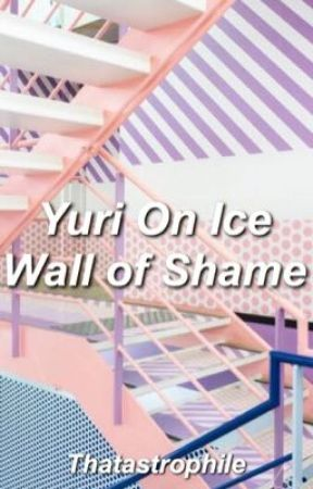 Yuri On Ice Wall Of Shame by thatastrophile