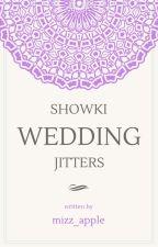 WEDDING JITTERS [ ShowKi] by greenappleisme