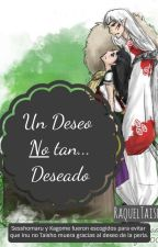 Un deseo no tan deseado by RaquelTaisho